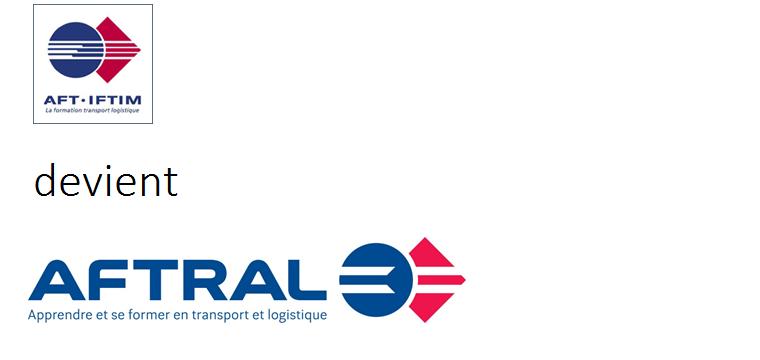 L'AFT-IFTIM deviendra AFTRAL au 1er janvier 2015